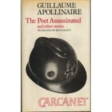 APOLLINAIRE, Guillaume [Ron Padgett, trans]: The Poet Assassinated and Other Stories