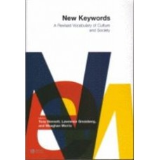 BENNETT, Tony: New Keywords: A Revised Vocabulary of Culture and Society