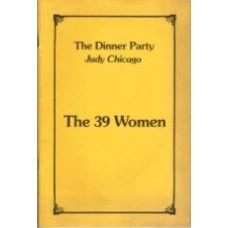 CHICAGO, Judy: The Dinner Party: The 39 Women