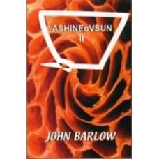 BARLOW, John: ASHINEoVSUN II