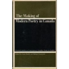 DUDEK, Louis, and GNAROWSKI, Michael: The Making of Modern Poetry in Canada