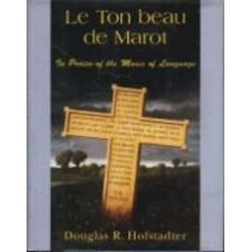 HOFSTADTER, Douglas R. Le Ton beau de Marot: In Praise of the Music of Language