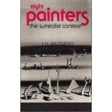 MATTHEWS, J.H.: Eight Painters: The Surrealist Context