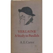 CARTER, A.E.: Verlaine: A Study in Parallels