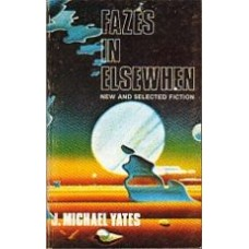 YATES, J. Michael: Fazes in Elsewhere: New and Selected Fiction