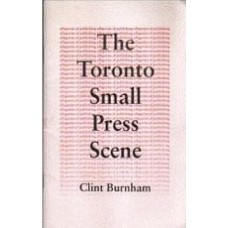 BURNHAM, Clint: Allegories of Publishing: The Toronto Small Press Scene