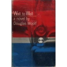 WOOLF, Douglas: Wall to Wall