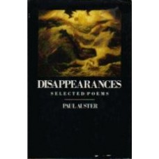 AUSTER, Paul: Disappearances: Selected Poems