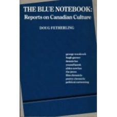 FETHERLING, Doug: The Blue Notebook: Reports of Canadian Culture