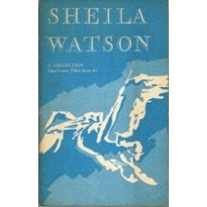 WATSON, Sheila: A Collection (Open Letter, Third Series #1)