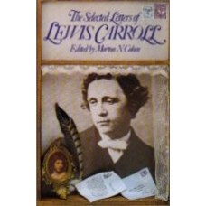 COHEN, Morton N.: The Selected Letters of Lewis Carroll