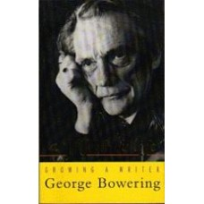 BOWERING, George: A Magpie Life: Growing a Writer