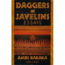 AMIRI BARAKA (LeRoi Jones): Daggers and Javelins: Essays