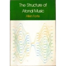 FORTE, Allen: The Structure of Atonal Music