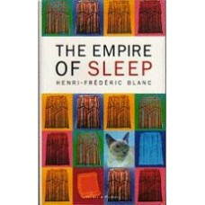 BLANC, Henri-Frederic: The Empire of Sleep