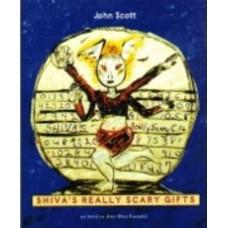 SCOTT, John: Shiva's Really Scary Gifts (as told to Ann MacDonald)
