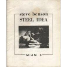 BENSON, Steve: STEEL IDEA [MIAM 6]