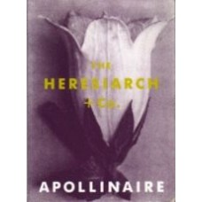 APOLLINAIRE, Guillaume: The Heresiarch + Co