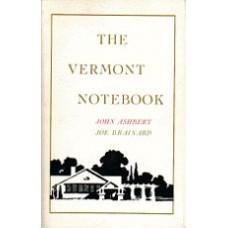 ASHBERY, John; BRAINARD, Joe: The Vermont Notebook