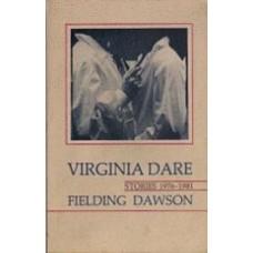 DAWSON, Fielding: Virginia Dare: Stories 1976-1981