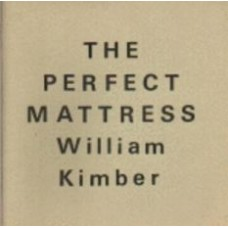 KIMBER, William: The Perfect Mattress