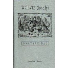 BALL, Jonathan: WOLVES (lone.ly)