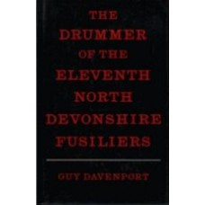 DAVENPORT, Guy: The Drummer of the Eleventh North Devonshire Fusiliers