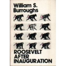 BURROUGHS, William S.: Roosevelt After Inauguration