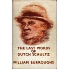 BURROUGHS, William: The Last Words of Dutch Schultz