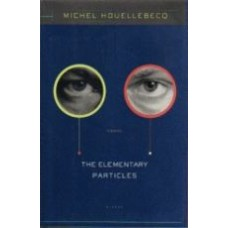 HOUELLEBECQ, Michel: The Elementary Particles