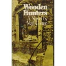 COHEN, Matt: Wooden Hunters