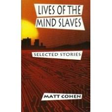 COHEN, Matt: Lives of the Mind Slaves
