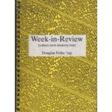 FETHERLING, Douglas: Week-in-Review (a Short-term Memroy Loss)