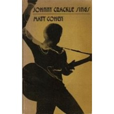 COHEN, Matt: Johnny Crackle Sings