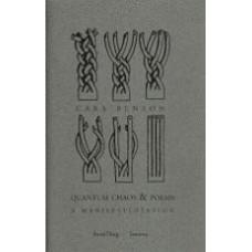 BENSON, Cara: Quantum Chaos and Poems: A Manifest(o)ation