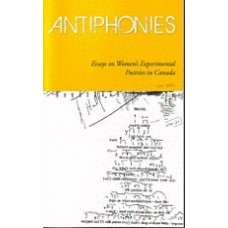 Antiphonies: Essays on Women's Experimental Poetries in Canada