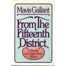 GALLANT, Mavis: From The Fifteenth District (signed)