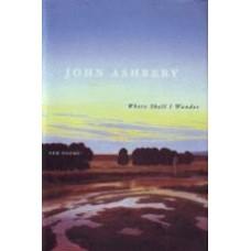 ASHBERY, John: Where Shall I Wander