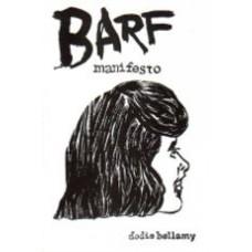 BELLAMY, Dodie: Barf Manifesto
