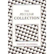 WEATHERILL, Timothy: The Peculiar Collection