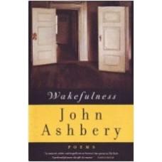 ASHBERY, John: Wakefulness