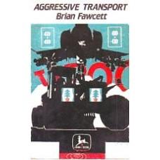 FAWCETT, Brian: Aggressive Transport