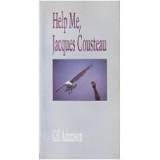 ADAMSON, Gil: Help Me, Jacques Cousteau