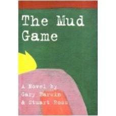 BARWIN, Gary; ROSS, Stuart: The Mud Game