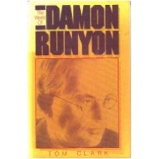 CLARK, Tom: The World of Damon Runyon