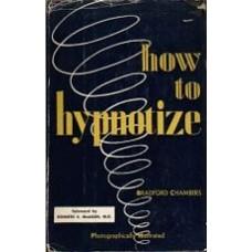 CHAMBERS, Bradford: How to Hypnotize