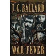 BALLARD, J.G.: War Fever
