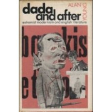 YOUNG, Alan: Dada and After: Extremist Modernism and English Literature