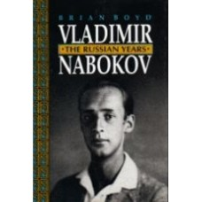 BOYD, Brian: Vladimir Nabokov: The Russian Years / The American Years [2 vols]