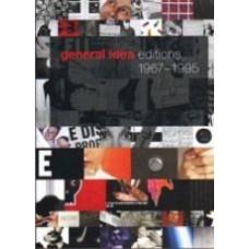 GENERAL IDEA: Editions 1967-1995